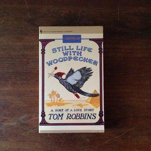 "Tom Robbins ""Still Life With Woodpecker"""